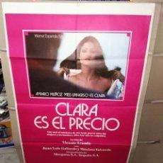 Cine: CLARA ES EL PRECIO AMPARO MUÑOZ MÁXIMO VALVERDE POSTER ORIGINAL 70X100 P. Lote 192234538