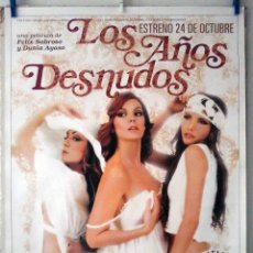 Cine: ORIGINALES DE CINE: LOS AÑOS DESNUDOS (CANDELA PEÑA, MAR FLORES, GOYA TOLEDO) 70X100 EN ROLLO.. Lote 194190430