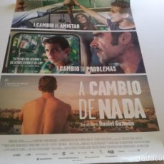 Cine: A CAMBIO DE NADA - POSTER ORIGINAL . Lote 194862495