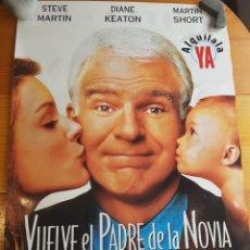 Cine: PÓSTER VUELVE EL PADRE DE LA NOVIA STEVE MARTIN DIANE KEATON 97'5 X 68 CM. Lote 195183805