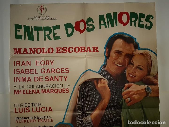 Cine: CARTEL CINE ENTRE DOS AMORES MANOLO ESCOBAR 1972 C 560 - Foto 2 - 195242032