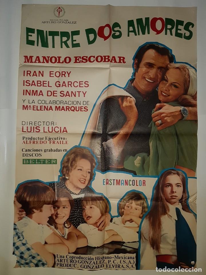 CARTEL CINE ENTRE DOS AMORES MANOLO ESCOBAR 1972 C 560 (Cine - Posters y Carteles - Clasico Español)