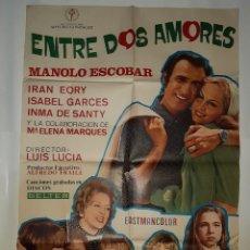 Cine: CARTEL CINE ENTRE DOS AMORES MANOLO ESCOBAR 1972 C 560. Lote 195242032