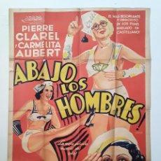 Cine: RARO CARTEL ORIGINAL LITOGRAFICO ABAJO LOS HOMBRES - 1935 - PIERRE CLAREL CARMELITA AUBERT. Lote 195398771