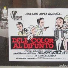 Cine: JOSÉ LUIS LÓPEZ VÁZQUEZ Y GRACITA MORALES, CARTELERA, DELE COLOR AL DIFUNTO.. Lote 197419532
