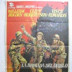 Cine: LA BRIGADA DEL DIABLO - POSTER CARTEL CINE ORIGINAL - WILLIAM HOLDEN 2º GUERRA MUNDIAL MAC. Lote 198541117