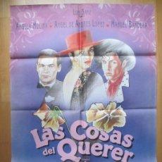 Cine: CARTEL CINE LAS COSAS DEL QUERER ANGELA MOLINA MANUEL BANDERA C1769. Lote 198994757