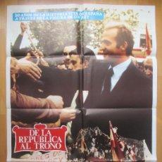 Cinema: CARTEL CINE, DE LA REPUBLICA AL TRONO, ENRIQUE TIERNO GALVAN, MANUEL FRAGA, POLITICA, 1980, C100. Lote 200541502