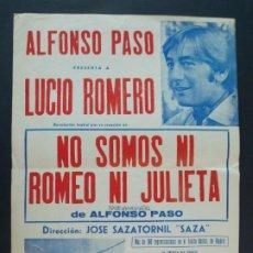Cine: CARTEL 1970 - ALFONSO PASO PRESENTA A LUCIO ROMERO REVELACION EN NO SOMOS NI ROMEO NI JULIETA ..L872. Lote 201148502