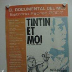 Cine: TINTIN ET MOI - POSTER CARTEL ANUNCIO ORIGINAL DOCUMENTAL DEL MES 2007 - TEXTOS EN CATALAN 30X42. Lote 203220315