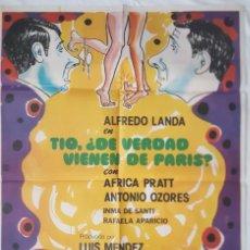 Cine: PÓSTER ORIGINAL TIO, ¿DE VERDAD VIENEN DE PARÍS? 1975. ALFREDO LANDA. Lote 203815093