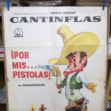Cine: CARTEL CINE, ¡POR MIS... PISTOLAS!, MARIO MORENO, CANTINFLAS,. Lote 205116310