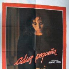 Cine: ADIOS PEQUEÑA, CON ANA BELÉN. POSTER 67,5 X 93 CMS. 1986. Lote 207244423