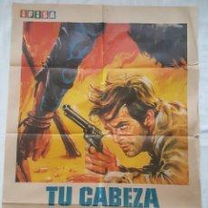 Cine: PÓSTER ORIGINAL TU CABEZA POR MIL DÓLARES 1971. Lote 208039666