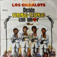 Cine: CARTEL ORIGINAL DE LA PELICULA LOS CHARLOTS. DESDE HONG KONG CON AMOR. 97 X 70 CM. 1976.. Lote 209418043