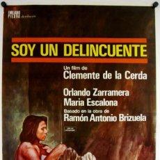 Cine: SOY UN DELINCUENTE (CLEMENTE DE LA CERDA). CARTEL ORIGINAL DEL ESTRENO (1976).. Lote 211728321