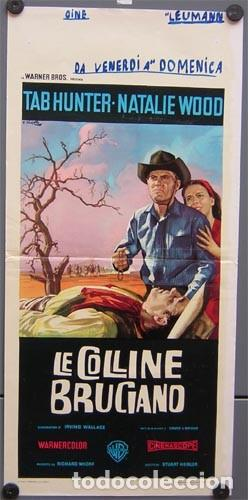 EI14D COLINAS ARDIENTES NATALIE WOOD TAB HUNTER POSTER ORIGINAL ITALIANO 33X70 (Cine - Posters y Carteles - Westerns)
