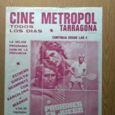 Cine: CARTEL CINE METROPOL TARRAGONA - PELICULA PASIONES EN JUEGO - MEDIDAS 39 X 56 CM. APROX.. Lote 212622120