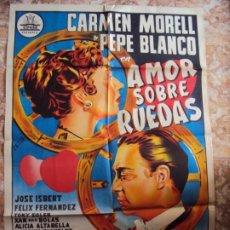 Cine: (CINE-161)AMOR SOBRE RUEDAS PEPE BLANCO CARMEN MORELL PERIS ARAGO CIFESA POSTER ORIG. Lote 213089296