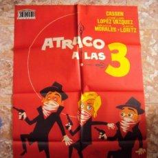 Cine: (CINE-172)POSTER ORIGINAL ATRACO A LAS 3 (JOSÉ LUIS LÓPEZ VÁZQUEZ - CASSEN GRACITA MORALES ALFREDO L. Lote 213092295
