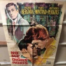 Cine: NO ME DIGAS ADIOS INGRID BERGMAN YVES MONTAND TONY PERKINS POSTER ORIGINAL 70X100 YY (2381) MAC. Lote 217225550