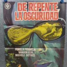 Cine: DE REPENTE, LA OSCURIDAD. PAMELA FRANKLIN, MICHELE DOTRICE, SANDOR ELÈS. AÑO 1971. POSTER ORIGINAL. Lote 218024492