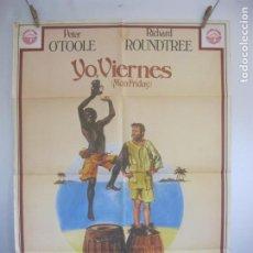 Cine: YO VIERNES -- CARTEL DE CINE ORIGINAL AÑOS 70. TAMAÑO 70X100 FOT ADICI.DEL ESTADO. Lote 219742808