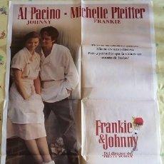 Cine: FRANKIE & JOHNNY. CARTEL ORIGINAL. GARRY MARSHALL, AL PACINO, MICHELLE PFEIFFER, HECTOR ELIZONDO. Lote 219986313