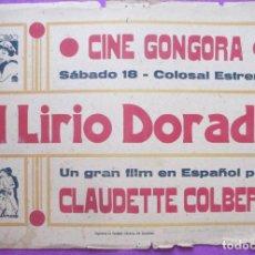 Cine: CARTEL CINE EL LIRIO DORADO CLAUDETTE COLBERT CINE GONGORIA CORDOBA ORIGINAL MUY ANTIGUO CC21. Lote 223437796