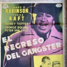 Cine: CARTEL CINE EL REGRESO DEL GANGTER EDWARD ROBINSON GEORGE RAFT LITOGRAFIA ORIGINAL CC1. Lote 224353373