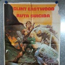 Cinéma: RUTA SUICIDA. CLINT EASTWOOD, SONDRA LOCKE. AÑO 1978. POSTER ORIGINAL. Lote 224367986