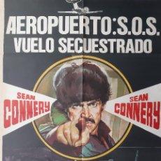 Cinema: CARTEL CINE AEROPUERTO:S.O.S. VUELO SECUESTRADO SEAN CONNERY 1975 A 156. Lote 224774892
