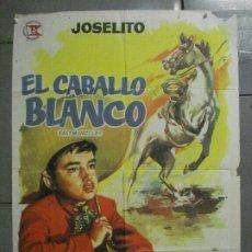 Cine: CDO 7179 EL CABALLO BLANCO JOSELITO JANO POSTER ORIGINAL 70X100 ESTRENO. Lote 226307335