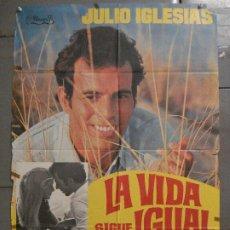 Cine: CDO 7240 LA VIDA SIGUE IGUAL JULIO IGLESIAS INMA DE SANTIS POSTER ORIGINAL 70X100 ESTRENO. Lote 226797785