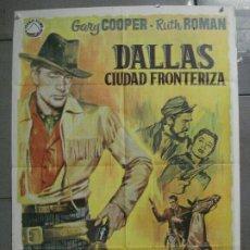 Cine: CDO 7263 DALLAS CIUDAD FRONTERIZA GARY COOPER RUTH ROMAN JANO POSTER ORIGINAL 70X100 ESPAÑOL R-64. Lote 226829075