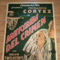 Cine: CARTEL ORIGINAL ARISTOCRATAS DEL CRIMEN, RICHARDO CORTEZ, HELEN TWELVETREES. Lote 231722690