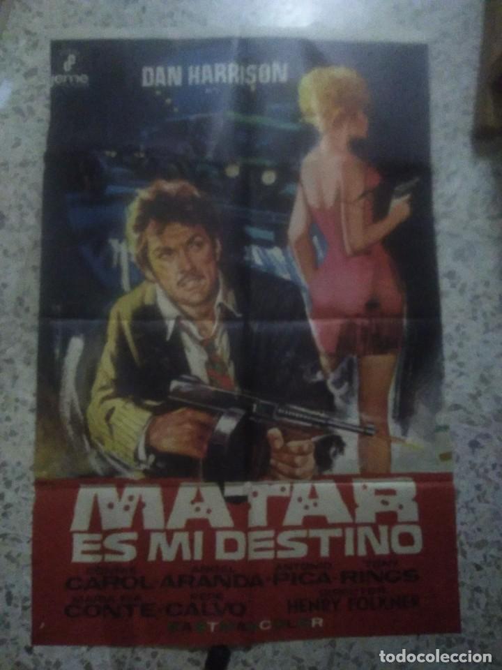 MATAR ES MI DESTINO. CONNIE CAROL, ANGEL ARANDA. AÑO 1972. POSTER ORIGINAL (Cine - Posters y Carteles - Acción)