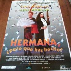 Cine: HERMANA, ¿PERO QUÉ HAS HECHO? - LINA MORGAN, AURORA BAUTISTA - POSTER ORIGINAL COLUMBIA 1995. Lote 234948985