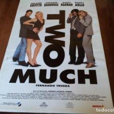 Cine: TWO MUCH - ANTONIO BANDERAS, MELANIE GRIFFITH, DARYL HANNAH - POSTER ORIGINAL LOLAFILMS 1995. Lote 234963235