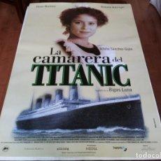 Cine: LA CAMARERA DEL TITANIC - AITANA SÁNCHEZ-GIJÓN, OLIVIER MARTÍNEZ - POSTER ORIGINAL ALTA 1997. Lote 234970425