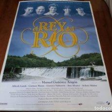 Cine: EL REY DEL RÍO - ALFREDO LANDA, CARMEN MAURA,ACHERO MAÑAS,ANA ALVAREZ - POSTER ORIGINAL SOGEPAQ 1995. Lote 235101065