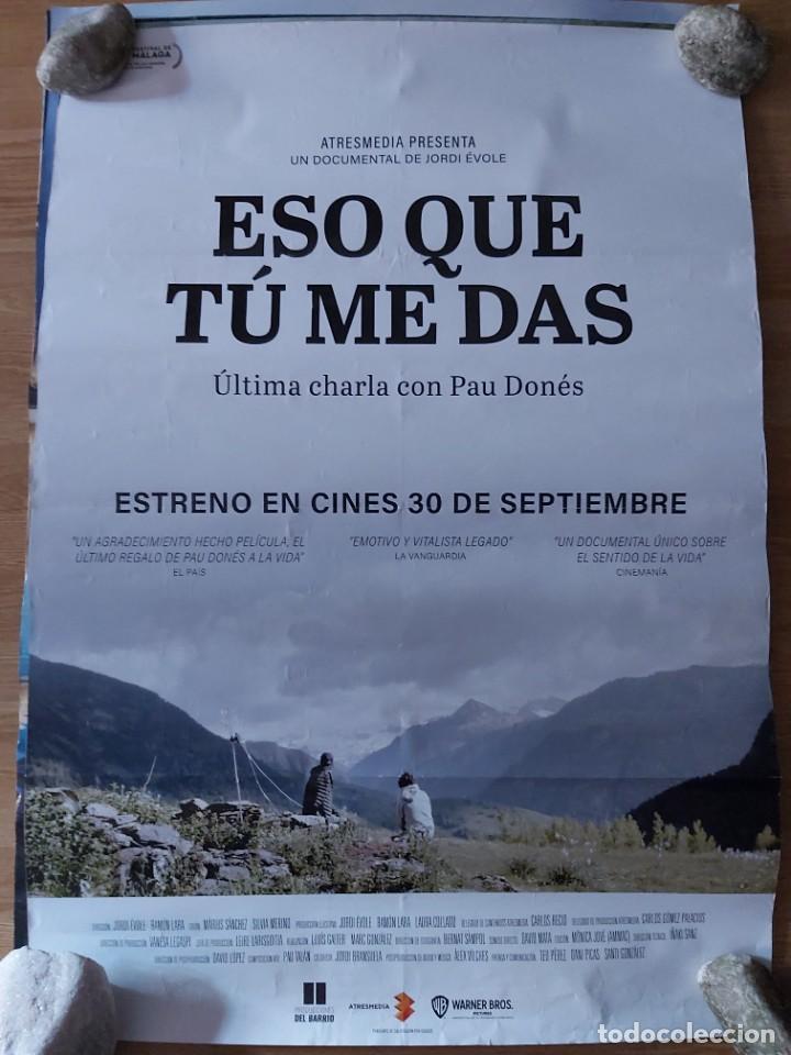 ESO QUE TU ME DAS (PAU DONES) - APROX 70X100 CARTEL ORIGINAL CINE (L80) (Cine - Posters y Carteles - Documentales)