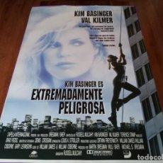 Cine: EXTREMADAMENTE PELIGROSA - KIM BASINGER, VAL KILMER, TERENCE STAMP - POSTER ORIGINAL UNION 1993. Lote 236234075