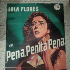 Cine: CARTEL ORIGINAL ESPAÑOL PENA, PENITA, PENA, MIGUEL MORAYTA, LOLA FLORES, LUIS AGUILAR. Lote 236239835