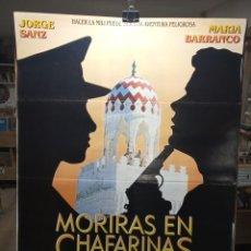 Cine: MORIRAS EN CHAFARINAS - JORGE SANZ - MARIA BARRANCO - CARTEL DE CINE ORIGINAL 70X100. Lote 236273145