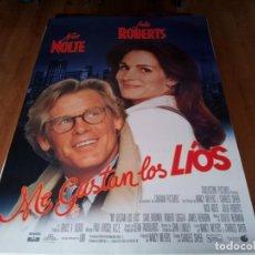 Cine: ME GUSTAN LOS LÍOS - NICK NOLTE, JULIA ROBERTS, SAUL RUBINEK - POSTER ORIGINAL BUENAVISTA 1994. Lote 236798735
