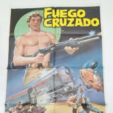Cine: CARTEL DE LA PELICULA FUEGO CRUZADO. CONRAD NICHOLS. TAIDA URRUZOLA. TDKP22G. Lote 236831240