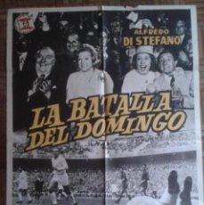 Cine: LA BATALLA DEL DOMINGO. CARTEL 70X100CM. ALFREDO DI STEFANO, ISABEL GARCÉS, MARY SANTPERE. Lote 236909405