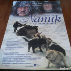 Cine: MIS AVENTURAS CON NANUK, EL ESQUIMAL - CHARLES DANCE, ADAMIE QUASIAK INUKPUK - POSTER ORIGINAL 1994. Lote 236985170