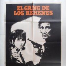 Cine: ANTIGUO CARTEL CINE EL GANG DE LOS REHENES + 10 FOTOCROMOS 1974 CC343 RV. Lote 237523790